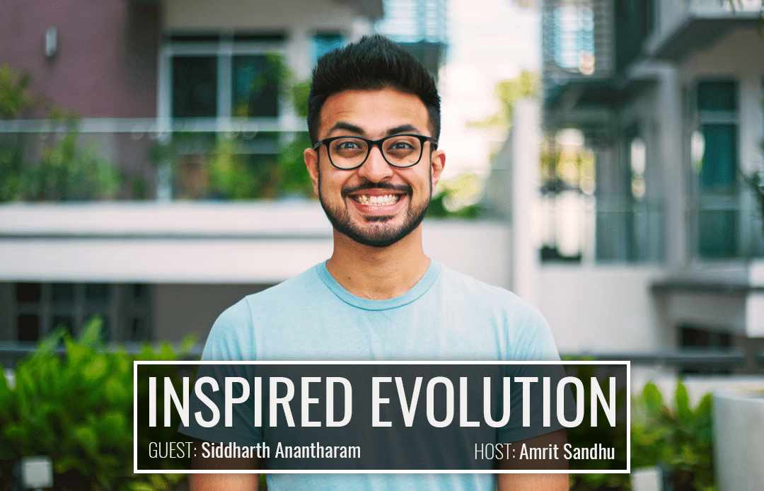 Reconnect to Life with Siddharth Anantharam | Inspired Evolution | Amrit Sandhu