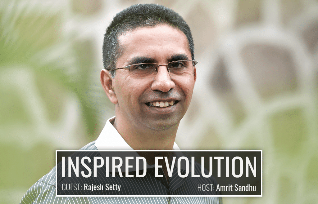 The Art of Living with Rajesh Setty | Inspired Evolution | Amrit Sandhu